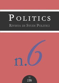 "Copertina del n. 6 (2/2016) di ""Politics. Rivista di Studi Politici""."