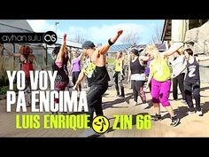 Zumba YO VOY PA ENCIMA - Luis Enrique / ZIN 66 // by A. SULU & FRIENDS (Zumba - SALSA, REGGAETON) - YouTube