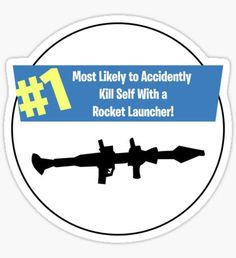 Most Likely to Accidentally Kill Self With a Rocket Launcher Sticker Self, Sticker, Design Inspiration, Gifts, Presents, Stickers, Favors, Decal, Gift
