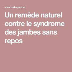 Un remède naturel contre le syndrome des jambes sans repos