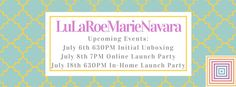 Join me on my Facebook page LuLaRoe Marie Navara for styling tips and giveaways leading up to my online launch party on Friday, July 8th 7PM CST