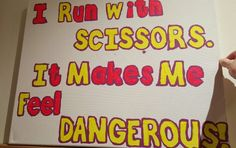 I run with scissors. It makes me feel dangerous! Canvas art