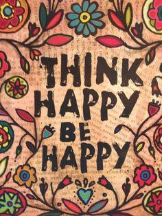 Think happy, be happy !