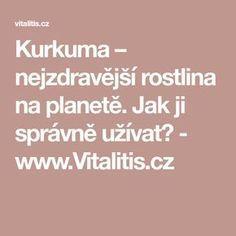 Kurkuma – nejzdravější rostlina na planetě. Jak ji správně užívat? - www.Vitalitis.cz