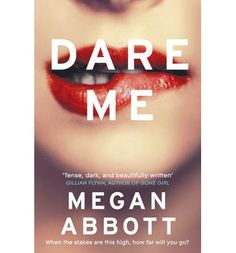 Booktopia has Dare Me by Megan Abbott. Buy a discounted Paperback of Dare Me online from Australia's leading online bookstore.