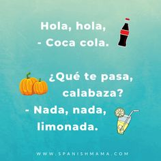 Hola, hola, coca, cola is a fun Spanish rhyme to greet or get your students' attention. Here are 20 more fun Spanish call and responses to use as well! Preschool Spanish, Elementary Spanish, Spanish Classroom, Spanish Activities, Spanish Jokes, Spanish Lessons, Spanish Sayings, Learn Spanish, Spanish Language Learning