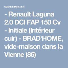- Renault Laguna 2.0 DCI FAP 150 Cv - Initiale (Intérieur cuir) - BRAD'HOME, vide-maison dans la Vienne (86)