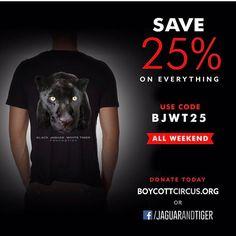 25% Off All Weekend! ▪Use Promo Code BJWT25 ▪ 25% de descuento todo el fin de semana. Utilicen el código BJWT25. Gracias por su apoyo... 100% Proceeds are donated to the @blackjaguarwhitetiger Foundation, and we ship World Wide :) You can Shop and Donate online at BoycottCircus.org or on Facebook.com/jaguarandtiger  #BlackJaguarWhiteTiger #ThankYou #ItsAllForLove #BJWTshop #BeHuman #SaveOurPlanet