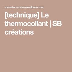 [technique] Le thermocollant | SB créations