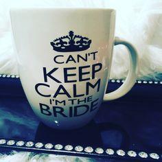 Keep Calm I'm The Bride Mug, Bridal Mug, Wedding Mug, Mug for Bride, Bride to Be, Coffee Mug, Funny Gift For Bride by DaintyLadiesShop on Etsy https://www.etsy.com/listing/497632607/keep-calm-im-the-bride-mug-bridal-mug