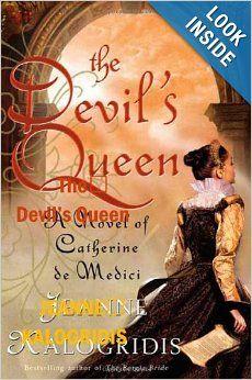 The Devil's Queen: A Novel of Catherine de Medici: Jeanne Kalogridis: 9780312624149: Amazon.com: Books