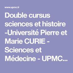 Double cursus sciences et histoire -Université Pierre et Marie CURIE - Sciences et Médecine - UPMC - Paris