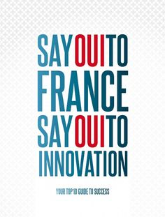 Top 10 Guide to succeed in France  http://www.invest-in-france.org/Medias/Publications/1847/Top-10-guide-say-oui-to-france.pdf