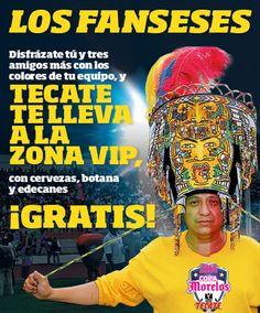 Los fanseses - Disfrázate tú y tres amigos más con los colores de tu equipo, y Tecate te lleva a la zona VIP, con cervezas, botana y edecanes ¡GRATIS!