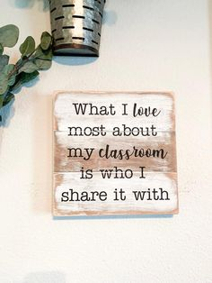 What I love most about my classroom is who I share it with Classroom Welcome, Classroom Signs, Future Classroom, Classroom Decor, Classroom Pictures, Teacher Name Signs, Teacher Stuff, First Year Teachers, Class Decoration