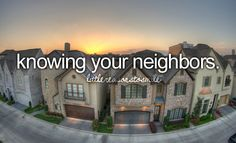 Knowing your neighbors(: