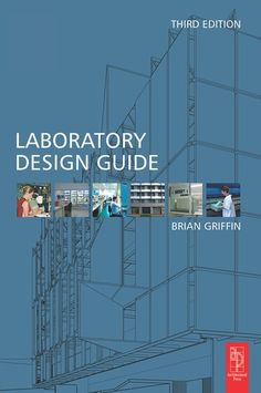 """Read """"Laboratory Design Guide"""" by Brian Griffin available from Rakuten Kobo. Laboratory Design Guide edition is a complete guide to the complex process of laboratory design and construction. This Book, Ebooks, Construction, Architecture, Live, Building, Design, Manual, Safety"""