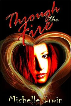 Amazon.com: Through the Fire (Daughter of Fire Book 1) eBook: Michelle Irwin: Kindle Store