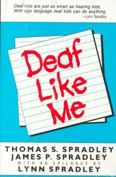 Deaf Like Me PDF By:Thomas S. Spradley,James P. Spradley Published on 1985 by Gallaudet University Press The parents of a child born without. Deaf Children, Sign Language Interpreter, Carpal Tunnel Syndrome, Deaf Culture, Parenting Books, Ebook Pdf, Textbook, Books Online, Books To Read