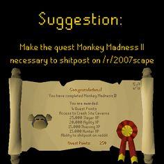 "[Suggestion] Make ""Monkey Madness II"" mandatory to shitpost on /r/2007scape"