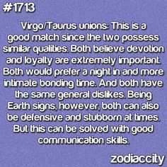 Virgo/Taurus This is why my best friends are Tauruses!