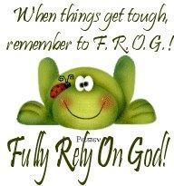 When things get tough, Remember to F.R.O.G.!
