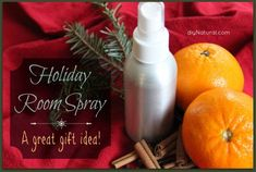 Holiday Fruit & Spice Room Spray Ingredients: 3 oz. high-proof vodka, distilled water, or a blend (alcohol helps the aroma linger a little longer) 12 drops sweet orange essential oil 12 drops lemon essential oil 4 drops cinnamon essential oil 2 drops clove bud essential oil 4 oz. spray bottle with fine mister