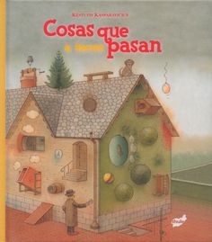 "Kestutis Kasparavicius. ""Cosas que a veces pasan"". Editorial Thule (4 a 8 años)"