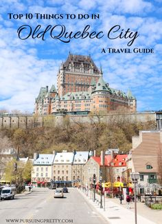 Travel Guide- Top 10 Things to do in Quebec City #canada #travel #bucketlist #travelguide #quebec #tourism