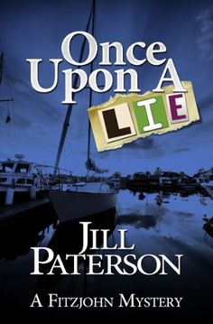 Once Upon a Lie (A Fitzjohn Mystery, Book 3) by Jill Paterson http://www.amazon.com/dp/B00C5W86XE/ref=cm_sw_r_pi_dp_Aj-Nvb0KP70KR