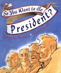 """So You Want to Be President?"" by Judith St. George. Winner of the 2001 Randolph Caldecott Award! So you want to be President! Why not? Presidents have come in every variety. Judith St. George shares the backroom facts, the spitfire comments, and the comical anecdotes that have been part and parcel of America's White House. Hilariously illustrated, this celebration shows us the foibles, quirks, and the humanity of forty-one men who have risen to one of the most powerful positions in the…"