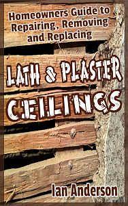 Free Kindle Book - [Crafts & Hobbies & Home][Free] Lath and Plaster Ceilings: Homeowners Guide to Repairing, Removing and Replacing Repairing Plaster Walls, Plaster Repair, Glass Jars, Mason Jars, Home Maintenance Schedule, Driveway Lighting, Bollard Lighting, Home Fix, Wood Pallets
