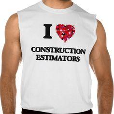 I love Construction Estimators Sleeveless Tee T Shirt, Hoodie Sweatshirt
