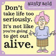 Aunts Acid humor