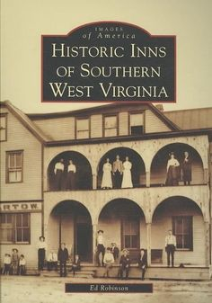 NEW Historic Inns of Southern West Virginia by Ed Robinson Paperback Book (Engli