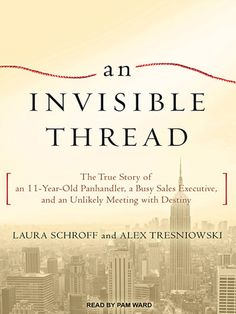 In the tradition of the New York Times bestseller The Blind Side, The Invisible Thread tells of the unlikely friendship between a busy executive and a disadvantage young boy, and how both of their lives changed forever.