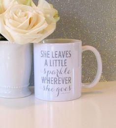 Items similar to She Leaves A Little Sparkle Mug- Inspirational - Motivational - Sparkle - Glitter - Coffee Mug - Gifts for Her - Glitter - Shine on Etsy