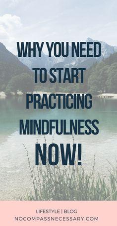 Why you need to start practicing mindfulness NOW! #meditation #mindfulliving #yogalifestylehealthyhabits