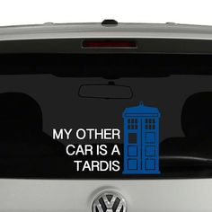 My Other Car is a Tardis Doctor Who Inspired Vinyl Decal Sticker  Color choose is for text color. Can also be made as all on color, just ask in