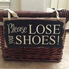 Please Lose Your Shoes!!! Adorable way to let your guests know they need to remove their shoes! Cute Wooden Sign measures approx. 5 1/4x11 and comes with two holes on top ready to be attached with ribbon or wire (not included) to your own basket or bin (also not included). Great as an Entry Sign.  Custom Sign states:  Please Lose Your Shoes!  Sign is made with real wood and first stained. Next they are hand painted then layered with high quality vinyl. We then seal every one with a matte…