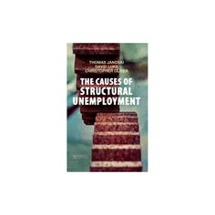 The Causes of Structural Unemployment (Paperback)