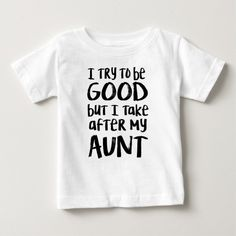 I take after my aunt t-shirt, Infant Unisex, Size: 18 Month, White Aunt Onesies for babies. Aunt onesies for boys. Aunt onesies for girls. Aunt And Niece Shirts, Nephew And Aunt, Aunt To Be, My Aunt Onesie, Graphic T Shirts, Baby Shirts, Shirts For Girls, Kids Shirts, Funny Shirts