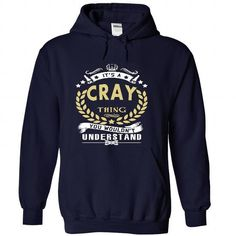 Its a CRAY Thing You Wouldnt Understand - T Shirt, Hoodie, Hoodies, Year,Name, Birthday #name #tshirts #CRAY #gift #ideas #Popular #Everything #Videos #Shop #Animals #pets #Architecture #Art #Cars #motorcycles #Celebrities #DIY #crafts #Design #Education #Entertainment #Food #drink #Gardening #Geek #Hair #beauty #Health #fitness #History #Holidays #events #Home decor #Humor #Illustrations #posters #Kids #parenting #Men #Outdoors #Photography #Products #Quotes #Science #nature #Sports…