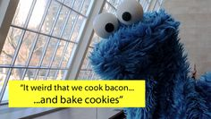 Cookie Monster's Deep Thoughts On Food via www.bored.com