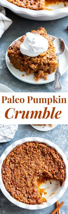 This Pumpkin Crumble has all the delicious flavors of pumpkin pie but it's so much easier to make! Perfect for any holiday table, it's Paleo and gluten-free Paleo Sweets, Paleo Dessert, Gluten Free Desserts, Healthy Desserts, Dessert Recipes, Paleo Baking, Gluten Free Baking, Dairy Free, Grain Free