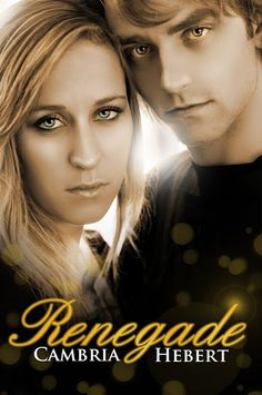 Renegade (Heven and Hell, #4) by Cambria Hebert