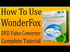 How To Use Wonderfox DVD Video Converter To Convert Videos/Rip DVDs/Remo...