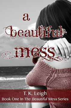 A Beautiful Mess (Beautiful Mess #1) by T.K. Leigh. 5/5 stars but book 2 is not out until 2014 )o;