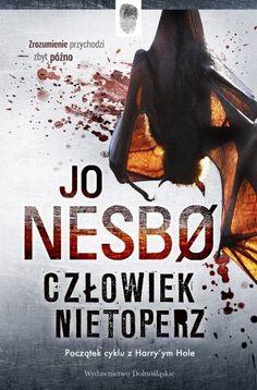 """Jo Nesbø, """"Człowiek nietoperz"""", przeł. Iwona Zimnicka, Wydawnictwo Dolnośląskie, Wrocław 2012."""