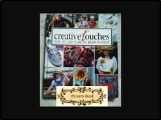 Creative Touches, How to Add Flair to Ready-to-Wear, Leisure Arts Hardcover Book, Upcycle clothing